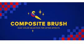 Composite Brush v1.5.2 for After Effects